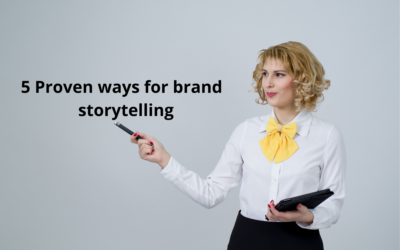 5 Proven ways for brand storytelling